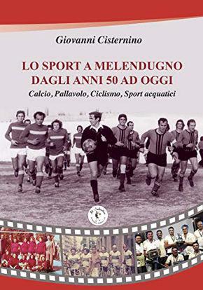 Immagine di LO SPORT A MELENDUGNO  DAGLI ANNI 50 AD OGGI