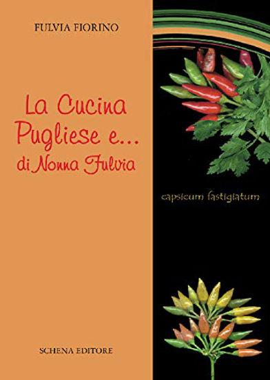 Immagine di CUCINA PUGLIESE E... DI NONNA FULVIA (LA)