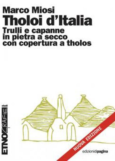Immagine di THOLOI D`ITALIA. TRULLI E CAPANNE IN PIETRA A SECCO CON COPERTURA A THOLOS