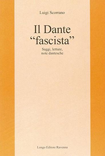 Immagine di DANTE «FASCISTA»: SAGGI, LETTURE, NOTE DANTESCHE (IL)