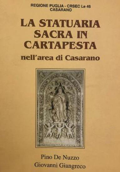Immagine di STATUARIA SACRA IN CARTAPESTA NELL`AREA DI CASARANO (LA)