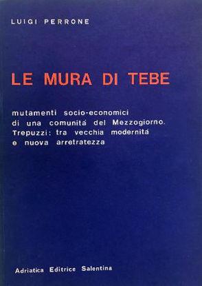 Immagine di MURA DI TEBE (LE) MUTAMENTI SOCIO-ECONOMICI DI UNA COMUNITA` DEL MEZZOGIORNO. TREPUZZI