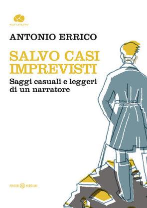 Immagine di SALVO CASI IMPREVISTI. SAGGI CASUALI E LEGGERI DI UN NARRATORE