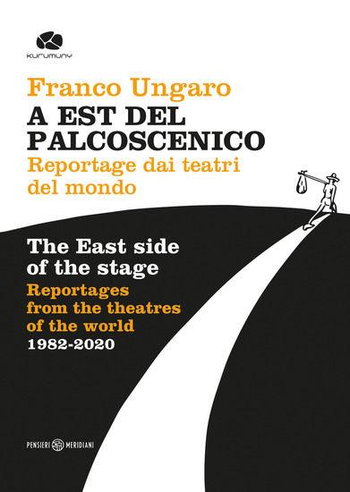 Immagine di EST DEL PALCOSCENICO. REPORTAGE DEI TEATRI DEL MONDO (A)
