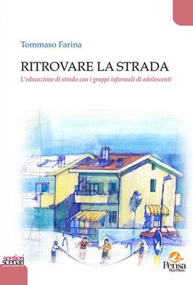 Immagine di RITROVARE LA STRADA. L`EDUCAZIONE DI STRADA CON I GRUPPI INFORMALI DI ADOLESCENTI